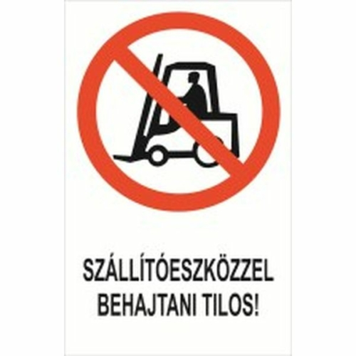 Szállítóeszközzel behajtani tilos!