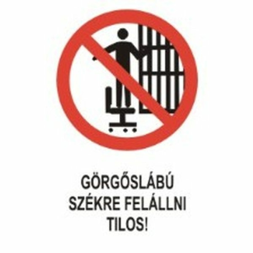 Görgőslábú székre felállni tilos!