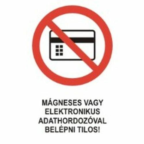 Mágneses vagy elektronikus adathordozóval belépni tilos!