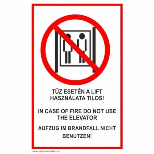A liftet tűz esetén használni tilos! 3 nyelvű