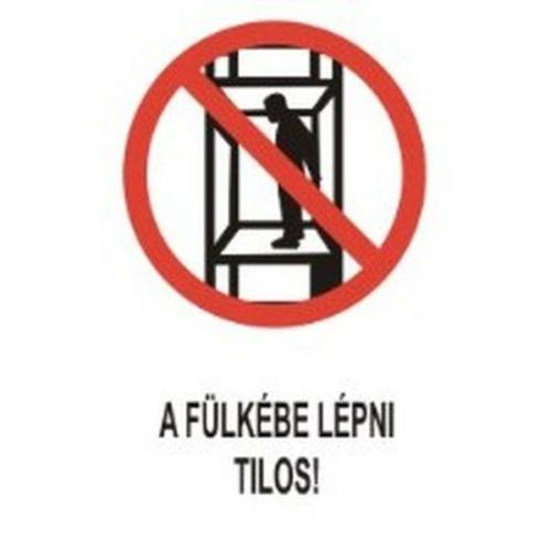 A fülkébe lépni tilos!