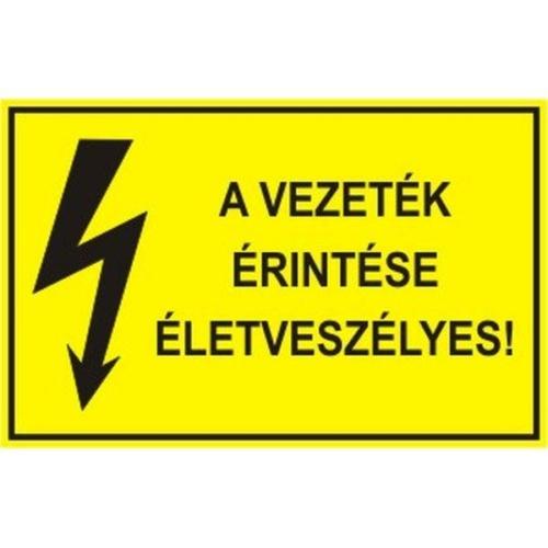 A vezeték érintése tilos és életveszélyes!