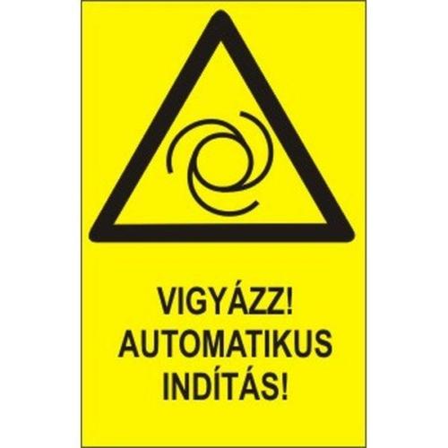 Vigyázz Automatikus indítás!