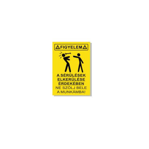 1-297210-80081 A sérülések elkerülése érdekében ne szólj bele a munkámba
