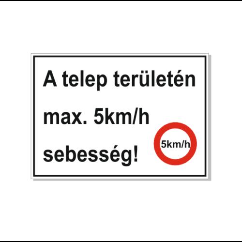 A telep területén max. 5km h sebesség