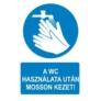 Kép 1/5 - A wc használata után mosson kezet!