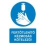 Kép 3/4 - Fertőtlenítő kézmosás kötelező Rendelkező tábla