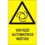 Kép 3/4 - Vigyázz!Automatikus indítás!